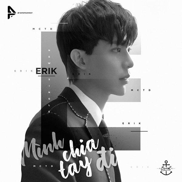 Mình chia tay đi, bản hit mới của Erik chứ ai